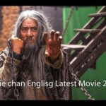 Download Jackie Chan English Latest movie – new action adventure movies funny