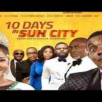Download Movie: 10 DAYS IN SUNCITY (AY MAKUN) – NEW BLOCKBUSTER Download Mp4