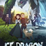 Ice Dragon Legend of the Blue Daisies (2018) Movie