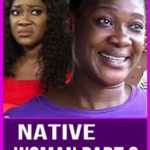 Download NATIVE WOMAN PART 5 – 2019 Nollywood Movie Mp4 & 3GP