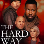 Download Full Movie : The Hard Way (2019) Imdb Movie