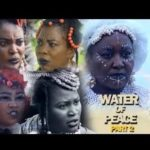 Download Nollywood Video : Water Of Peace (Part 1) – 2019,Mp4
