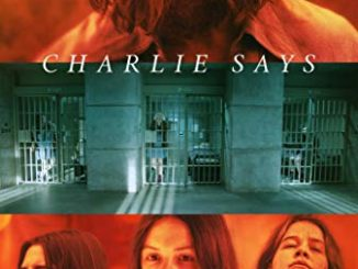 Charlie Says (2019) Movie,Download Charlie Says (2019) Mp4, Charlie Says (2019) Full Movie, Charlie Says (2019) Trailer, Charlie Says (2019) cast, Charlie Says (2019) review, Charlie Says (2019) Mp4 Download, Charlie Says (2019)