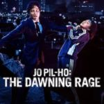 Jo Pil-ho: The Dawning Rage (2019) [KOREAN] Mp4 & 3GP