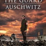 The Guard of Auschwitz (2018) Mp4 Download