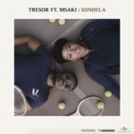 Music Video: Tresor – Sondela ft. Msaki