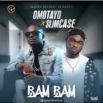 "Omotayo X Slimcase – ""Bam Bam"" Mp4 & 3GP"