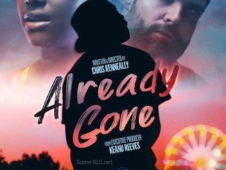 Download Already Gone (2019) Mp4, Download Movie Already Gone (2019), Download Already Gone (2019) Full Movie