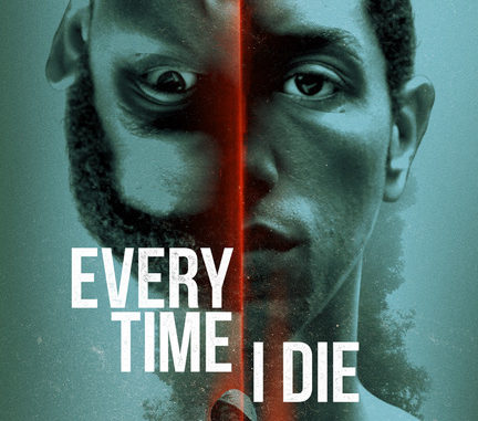 MOVIE: Every Time I Die (2019) Mp4 & 3GP