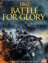 Download Movie: 1862 Battle For Glory (2019) Mp4