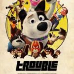 Download Movie Trouble (2019) [Animation] Mp4