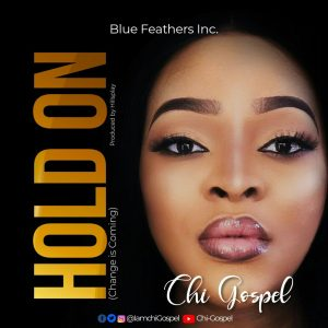 Chi-Gospel – Change Is Coming (Hold ON) music video Cover