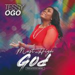 Tessy Ogo – Most High God (Music Video)