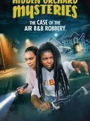 Hidden Orchard Mysteries: The Case of the Air B and B Robbery (2020) Movie Cover
